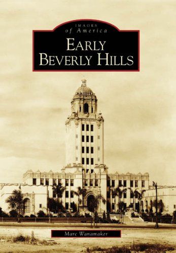 Download Early Beverly Hills (CA) (Images of America) PDF