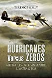 Hurricanes Versus Zeros: Air Battles over Singapore, Sumatra and Java