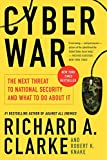 Cyber War: The Next Threat to National Security and What to Do About It by Richard Clarke, Robert Knake Picture