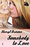 Somebody to Love, Sheryl Browne, 1908208112