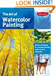 The Art of Watercolor Painting: Maste...