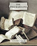 img - for The Two Babylons book / textbook / text book