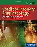 Cardiopulmonary Pharmacology for Respiratory Care, Moini, 0763784370
