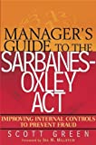Manager's Guide to the Sarbanes-Oxley Act, Scott Green, 0471569755