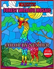 Majestic Forest Wildlife Mosaic Color By Number For Adults: An Adult Coloring Book Featuring Beautiful Easy Majestic Forest Wildlife Mosaic Color By Number For Stress Relief and Relaxation