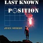 Last Known Position: Katherine Anne Porter Prize in Short Fiction | James Mathews
