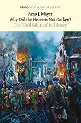 Why Did the Heavens Not Darken?: The Final Solution in History (Verso World History Series)