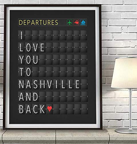 I Love You to Nashville and Back Departure Airport Travel Board Art Print, Unframed, Adventure Wall Art Decor Poster Sign, Travel Art, All Sizes