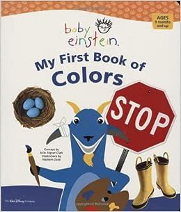 Baby Einstein: My First Book of Colors: Julie Aigner-Clark, Nadeem ...