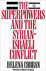 The Superpowers and the Syrian-Israeli Conflict: Beyond Crisis Management (The Washington Papers) by Helena Cobban (1991-06-30)