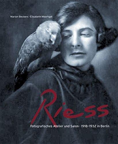 Die Riess: Fotografisches Atelier und Salon in Berlin. 1918-1932