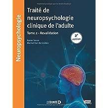 Traité de neuropsychologie clinique : Tome 2