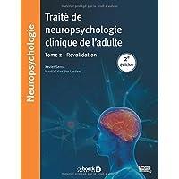 Traité de neuropsychologie clinique de l'adulte, Tome 2 - Rééducation