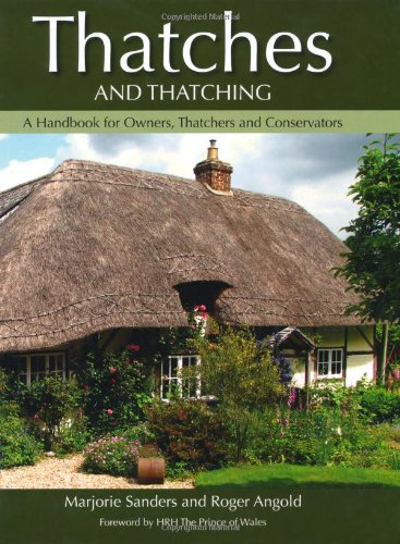 Thatches and Thatching: A Handbook for Owners, Thatchers and - Thatch Roofing