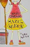 Have Courage, Hazel Green, Odo Hirsch, 1599900033
