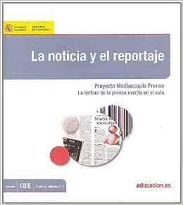 La Noticia Y El Reportaje Proyecto Mediascopio Prensa La