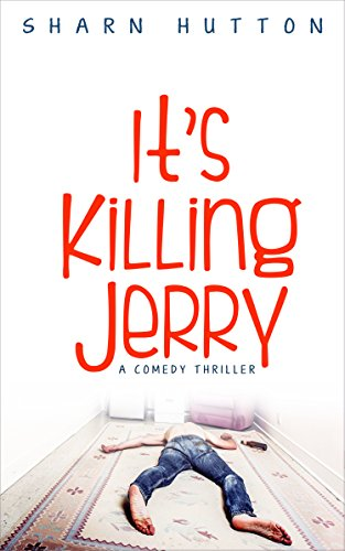 It's Killing Jerry: A Comedy Thriller