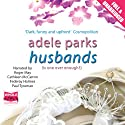 Husbands Audiobook by Adele Parks Narrated by Roger May, Cathleen McCarron, Federay Holmes, Paul Tyreman