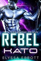 Rebel Kato: Sci-Fi Alien Romance (Shifters of the Primus)