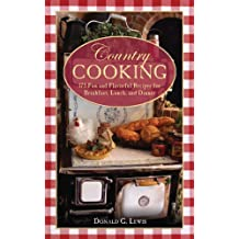 Country Cooking: 175 Fun and Flavorful Recipes for Breakfast, Lunch, and Dinner