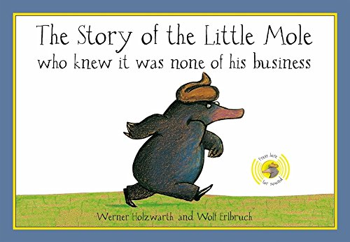Read Online The Story of the Little Mole Who Knew It Was None of His Business: Sound Edition pdf
