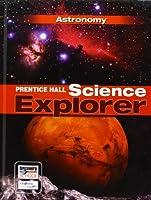 SCIENCE EXPLORER C2009 BOOK J STUDENT EDITION ASTRONOMY (Prentice Hall Science Explorer)