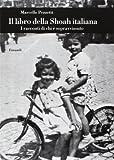 Il libro della shoah italiana : i racconti di chi è sopravvissuto
