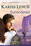 Surrendered (Heart of a Warrior Series Book 3)