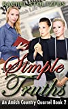 Simple Truths (Lancaster County Amish Quarrel Series (Living Amish) Book 2)