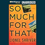 So Much for That | Lionel Shriver