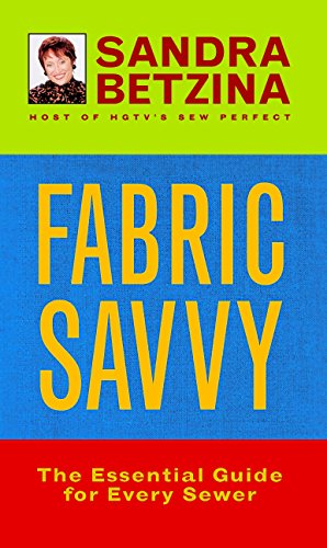 - Fabric Savvy: The Essential Guide for Every Sewer