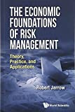 img - for The Economic Foundations of Risk Management: Theory, Practice, and Applications book / textbook / text book