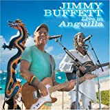 Live in Anguilla By Jimmy Buffett (2007-11-06)