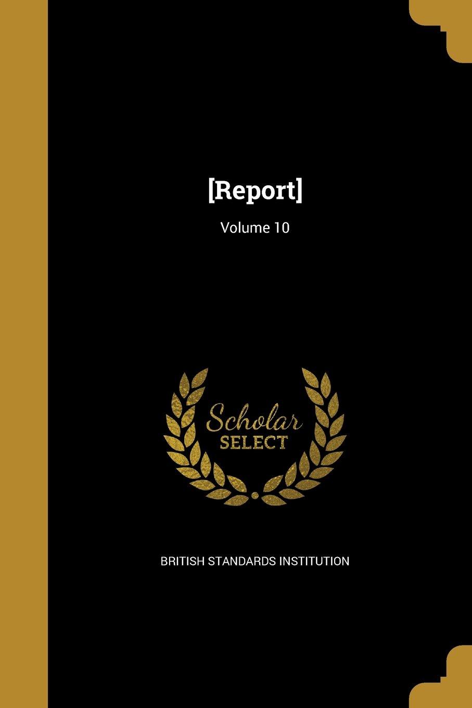 Download [Report]; Volume 10 ebook