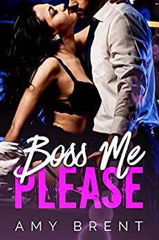 Boss Me Please by [Brent, Amy]