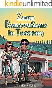 Zany Renovations in Tuscany (Italian Living Book 3)