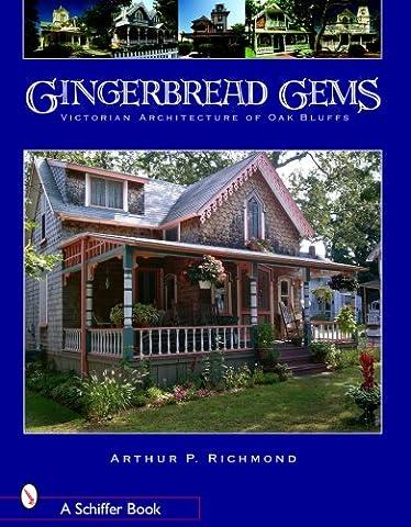 Gingerbread Gems: Victorian Architecture of Oak Bluffs (Schiffer Books)