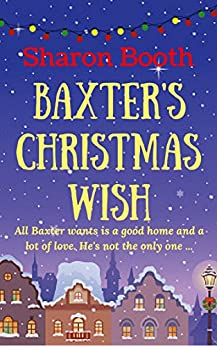 Baxter's Christmas Wish: A Fabrian Books' Feel-Good Novel by [Booth, Sharon]