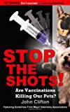 Stop the Shots!, John Clifton, 0976084627