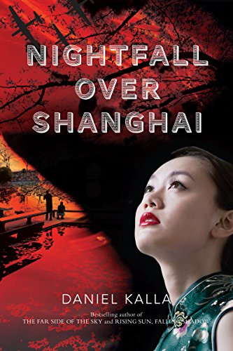 Nightfall Over Shanghai by [Kalla, Daniel]