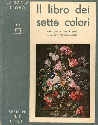 Il libro dei sette colori : storie serie e gaie di artisti