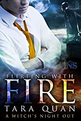 Flirting With Fire: A Witch's Night Out #1 (A Witch's Night Out series)