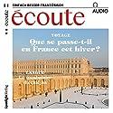 Écoute Audio - Que se passe-t-il en France cet hiver? 12/2017: Französisch lernen Audio - Winter in Frankreich Hörbuch von  div. Gesprochen von:  div.