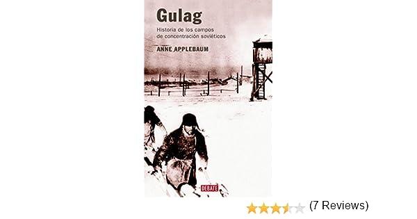 Gulag: Historia de los campos de concentración soviéticos: Amazon ...