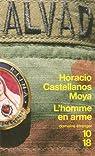 L'homme en arme par Castellanos Moya