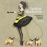 Big Book of Fashion Illustration: A World Sourcebook of Contemporary Illustration