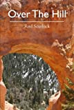 Over the Hill, Rod Scurlock, 1450583563