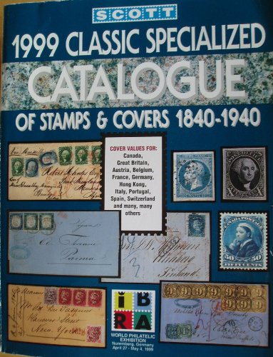Scott 1999 Classic Specialized Catalogue: Stamps and Covers of the World Including U.S. 1840-1940 (British Commonwealth to 1952) (SCOTT CLASSIC SPECIALIZED CATALOGUE)
