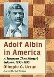 Adolf Albin in America, Olimpiu G. Urcan, 0786495693