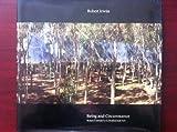 Being and Circumstance, Robert Irwin, 0932499066